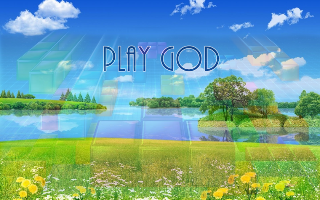 Play God
